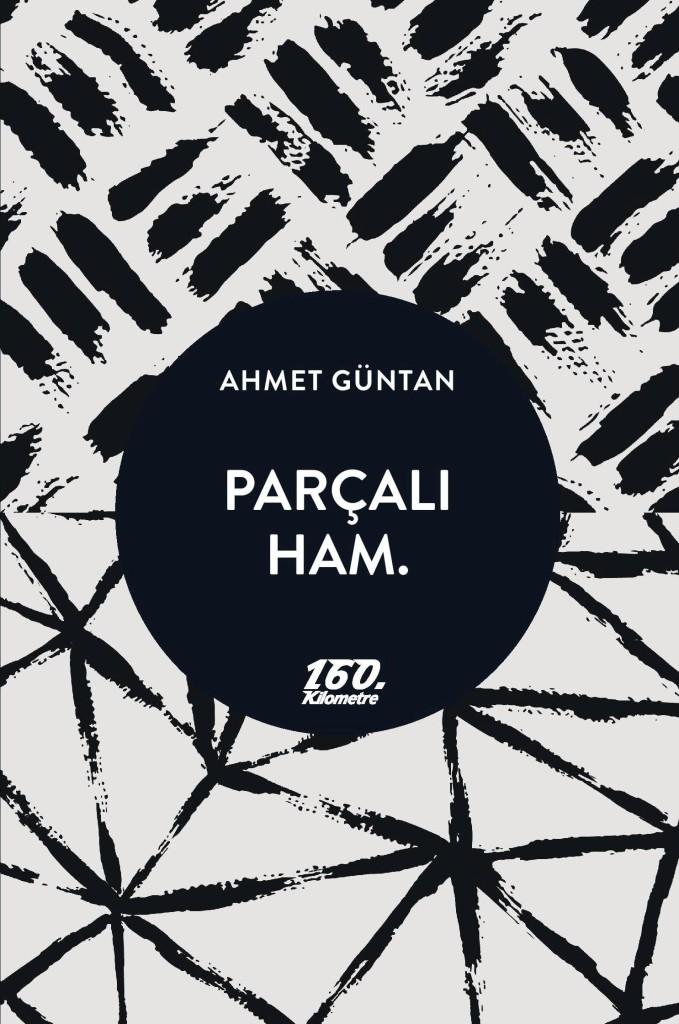 Parçalı Ham., Ahmet Güntan, 160. Kilometre